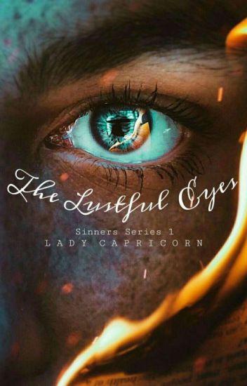 Sinners Series #1 (Eyes) - Lady Capricorn - Wattpad