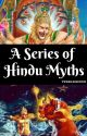 A Series of Hindu Myths by PebbleQueen