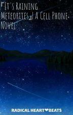 『It's Raining Meteorites』| A Cell Phone Novel by 64Usagidoki