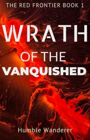 The Red Frontier: Wrath of the Vanquished by TheHumbleWanderer