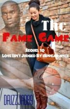 The Fame Game by Drizzjad89