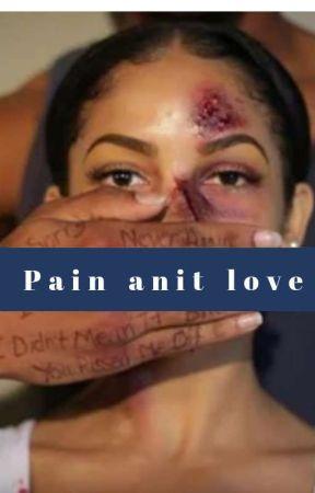 Pain Anit Love(asap rocky Love Story)Short Story by KatelynWilsonOsborne