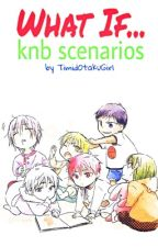 What If...(KnB x reader Scenarios) ( Requests are now open ) by TimidOtakuGirl