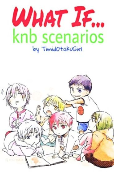 What If...(KnB x reader Scenarios) ( Requests are now open )