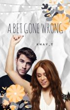 A Bet Gone Wrong ( UNDER SERIOUS EDITING)  by khay_t
