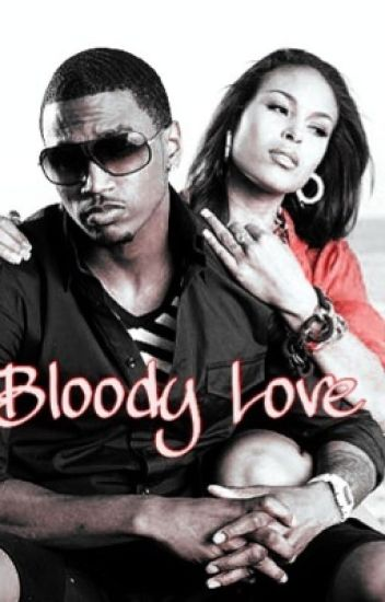 Bloody Love ( Trey Songz Fan Fiction )