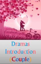 Dramas Introduction (Couple) by Miyagami25