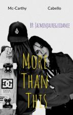 More Than This (( Camila Cabello Y Tú)) by JazminJaureguiDance