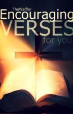 Encouraging Verses For You by TheWaffler