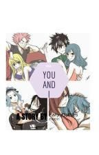 You And I [A Fairy Tail Fanfic]  by FairyGoddess311