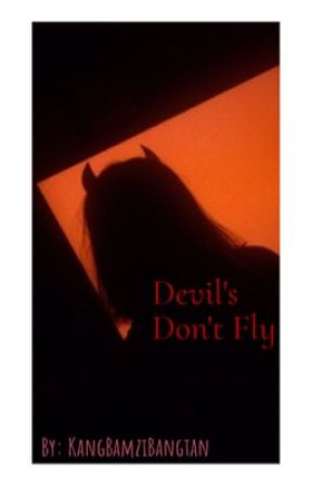 Devil's Don't Fly || BTS FanFiction by KangBamziBangtan