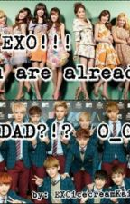 EXO! You are already a...  DAD!??!! O_o by EXOicecreamKaiyul