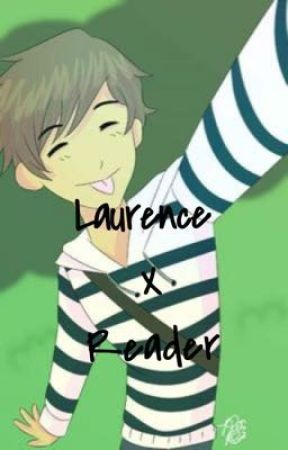 Laurence x reader (mystreet)  by Its_Lexiii