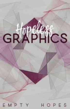 Hopeless Graphics by EmptyHopes_