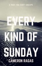 Every Kind of Sunday by CameronRagas