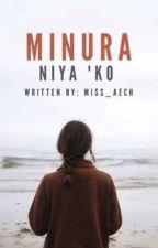 Minura Niya Ko (One-Shot) by Miss_Aech