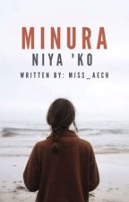 Minura Niya Ko (One-Shot) by Miss_Aech