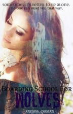 Boarding School For Wolves by 8o8_iNSANiTY