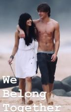 We Belong Together (Zanessa fanfic) by Bla_boo