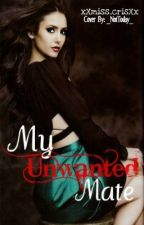 My Unwanted Mate (Completed) - Under Major Construction! by 8o8_iNSANiTY