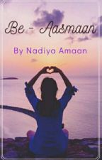Be-aasmaan #Wattys2019  by Dil_Se_Dulhan