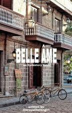 Belle Âme by marayathefangirl