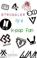 Some Struggles of a K-pop Fan by HimynameisSuga