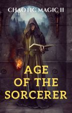 CHAOTIC MAGIC II -Age of the Sorcerer by Asarlai
