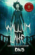 Wallum Lake - L'ultimo racconto di Lovecraft by DomenicoNigro5