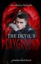 THE DEVIL'S PLAYGROUND || J.VOLTURI (ON HOLD) by SanAndreasMakaylen