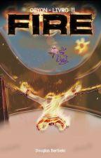 FIRE (OBYON-Livro2) by DouglasBerbeki