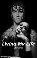 Living My Life by ShaWriter