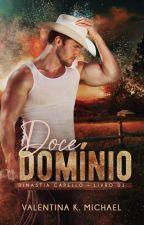 [AMOSTRA] DOCE DOMÍNIO | Dinastia Capello 01 by ValentinaKMichael