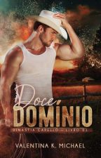 DOCE DOMÍNIO | Dinastia Capello 01 by ValentinaKMichael