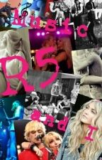 Music, R5 and I by R5monaHA_