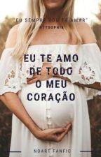 Eu Te Amo De Todo O Meu Coração - Noart by anaziabby
