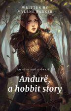 Andurë, een verhaal van Hobbit by myleneparker
