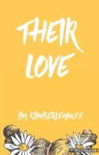 Their love  by kimberleymxx