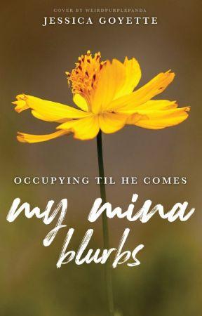 My Mina Blurbs by JessicaGoyette