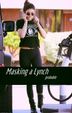 Masking a Lynch by probvble