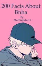 200 Bnha facts  by Machupichu12