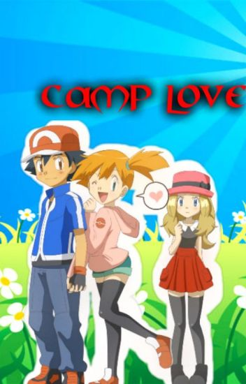 (1) Amourshipping Fanfiction - Amour Love (Camp Arc)