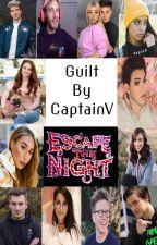 Escape The Night Fan Fiction~ Guilt by CaptainOnceUponATime