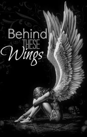 Behind These Wings