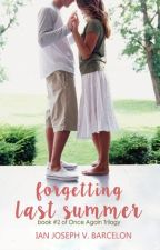 (Available Under Tuebl)Once Again Book II: Forgetting Last Summer [Finished] by InkOfSeptember