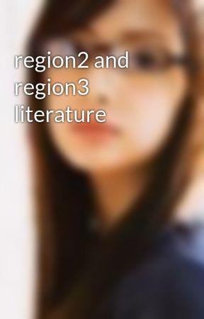 region2 and region3 literature - Wattpad