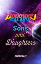 Boboiboy Galaxy: Sons and Daughters [ON-HOLD]  by BuRocks17