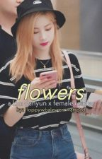 flowers  ⋆kim dahyun x female reader⋆ COMPLETED by floppywhaley