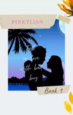 I Fell In Love With Bad Boy (BOOK 1) by pinkylian