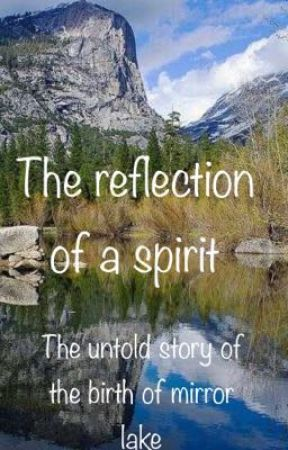 The reflection of a spirit  by maybell_writes